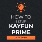 How To Setup Kayfun Prime