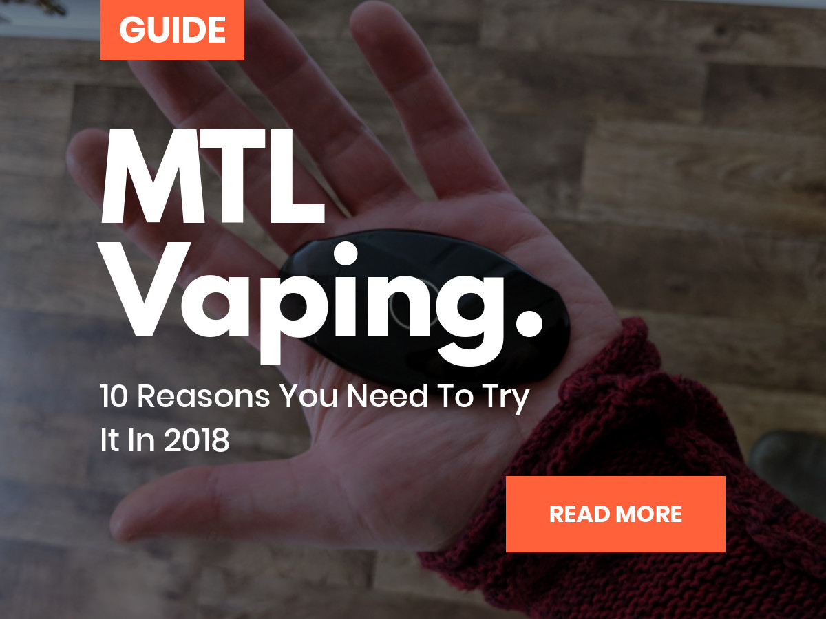 Top 10 Surprising Benefits of Using MTL Vape Tanks (UPDATED)