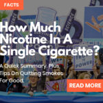 How Much Nicotine Is In A Cigarette? A Simple Guide (+ Tips on Quitting)