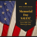 Vape Deals: Obligatory Memorial Day Sales Post (My #1 Picks)