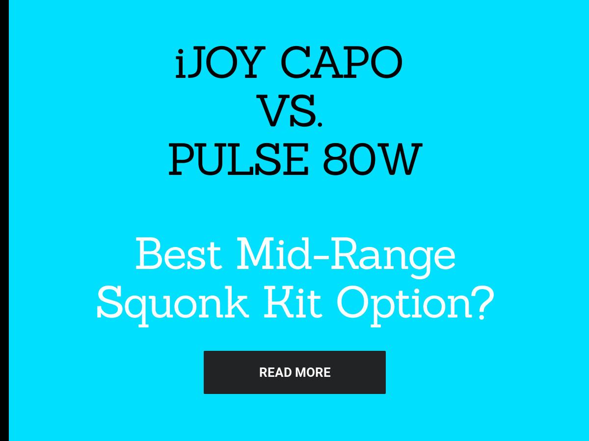 ijoy capo squonk vs pulse 80w