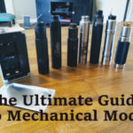 The Ultimate Guide To Mechanical Mods: A Beginner's Guide...
