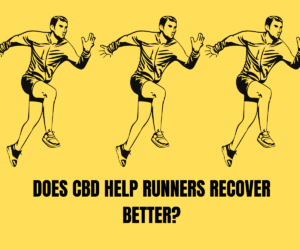 DOES CBD HELP RUNNERS RECOVER BETTER